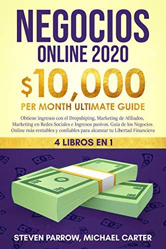 Negocios Online: 4 Libros en 1 - Obtiene ingresos con el Dropshiping, Marketing de Afiliados, Marketing en Redes Sociales e Ingresos pasivos y alcance Libertad Financiera (Spanish Edition)