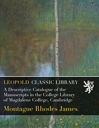 A Descriptive Catalogue of the Manuscripts in the College Library of Magdalene College, Cambridge