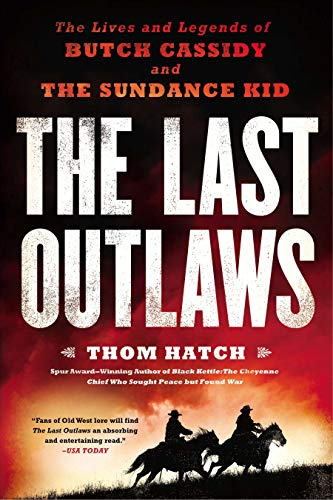 Compare Textbook Prices for The Last Outlaws: The Lives and Legends of Butch Cassidy and the Sundance Kid 1st Edition ISBN 9780451416865 by Hatch, Thom