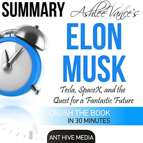 Ashlee Vance's Elon Musk Summary Titelbild