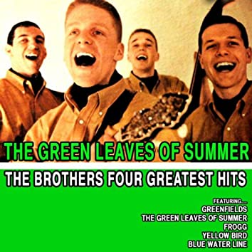 The Brothers Four Greatest Hits: The Green Leaves of Summer