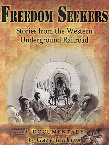 Freedom Seekers: Stories From the Western Underground Railroad