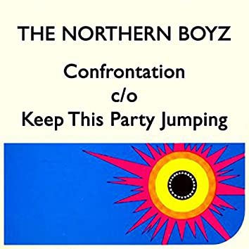 Confrontation / Keep This Party Jumping