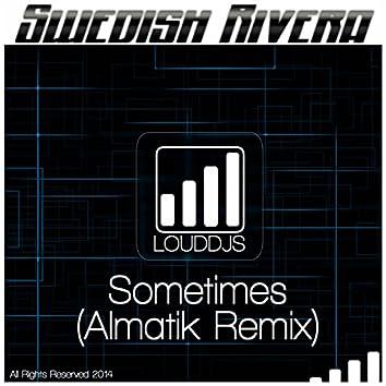 Sometimes (Almatik Remix)