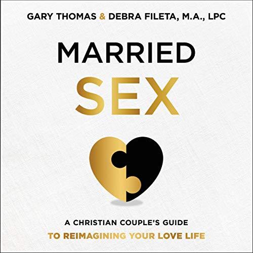 Married Sex Audiobook By Gary Thomas, Debra K. Fileta cover art
