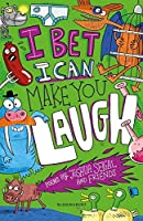 I Bet I Can Make You Laugh: Poems by Joshua Seigal and Friends: Winner of the Laugh Out Loud Awards