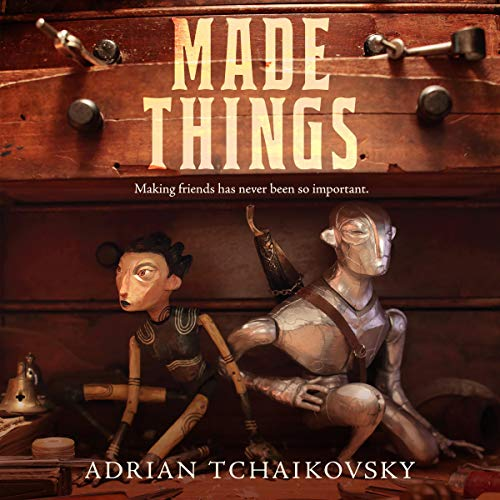 Made Things Audiobook By Adrian Tchaikovsky cover art