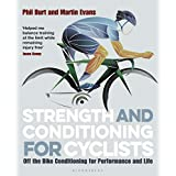 Strength and Conditioning for Cyclists: Off the Bike Conditioning for Performance and Life (English Edition)
