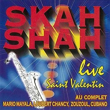 Skah Shah: Saint Valentin (Live)