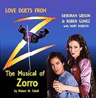 Zorro Love Duets: the Musical of Zorro