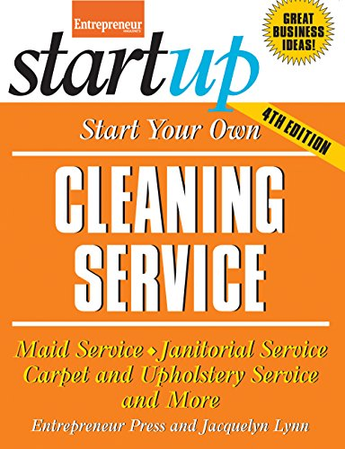 Compare Textbook Prices for Start Your Own Cleaning Service: Maid Service, Janitorial Service, Carpet and Upholstery Service, and More StartUp Series Fourth Edition ISBN 9781599185286 by Lynn, Jacquelyn,Entrepreneur magazine