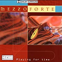 Playing For Time by MEZZOFORTE (2005-07-12)