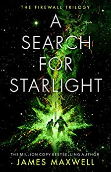 A Search for Starlight (The Firewall Trilogy Book 3) by [James Maxwell]