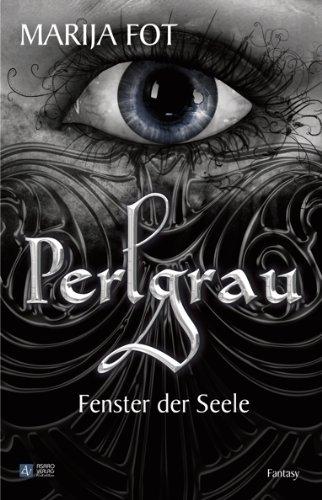 Perlgrau: Fenster der Seele