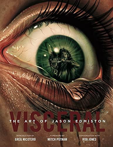 Visceral: The Art of Jason Edmiston (Tout l'art de)
