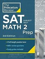 Princeton Review SAT Subject Test Math 2 Prep, 3rd Edition: 3 Practice Tests + Content Review + Strategies & Techniques (College Test Preparation)