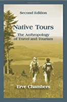 Native Tours: The Anthropology of Travel and Tourism