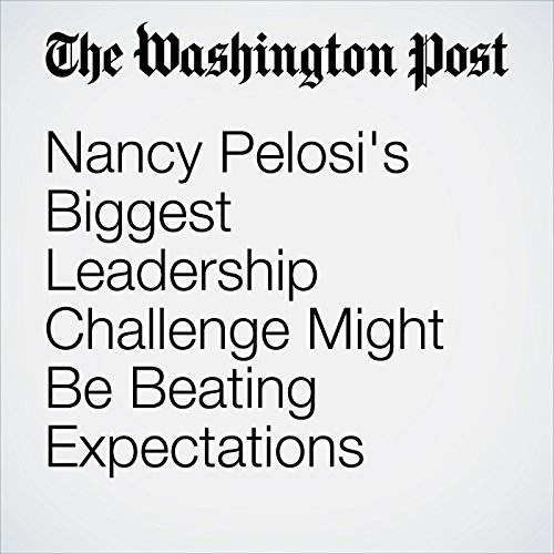 Nancy Pelosi's Biggest Leadership Challenge Might Be Beating Expectations audiobook cover art