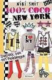 100% Coco New York: dagboek van een modeblogger (100%-serie, Band 12) - Niki Smit