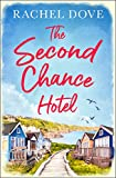 The Second Chance Hotel: A heartwarming laugh out loud romance to escape with this summer!
