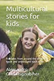 Multicultural stories for kids: Folktales from around the world to know and understand each other