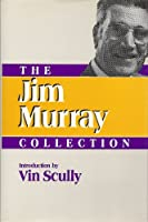 The Jim Murray Collection (Contemporary Sportswriters Series) 0878336079 Book Cover