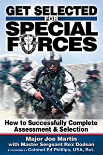 Get Selected! for Special Forces: How to Successfully Train for and Complete Special Forces Assessment & Selection
