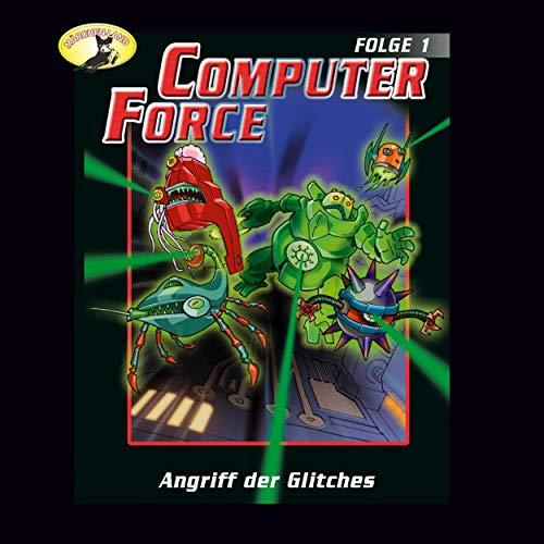 Angriff der Glitches     Computer Force 1              By:                                                                                                                                 Andreas Cämmerer                               Narrated by:                                                                                                                                 Cristoph Jablonka,                                                                                        Crock Krumbiegel,                                                                                        Kai Taschner,                   and others                 Length: 45 mins     Not rated yet     Overall 0.0