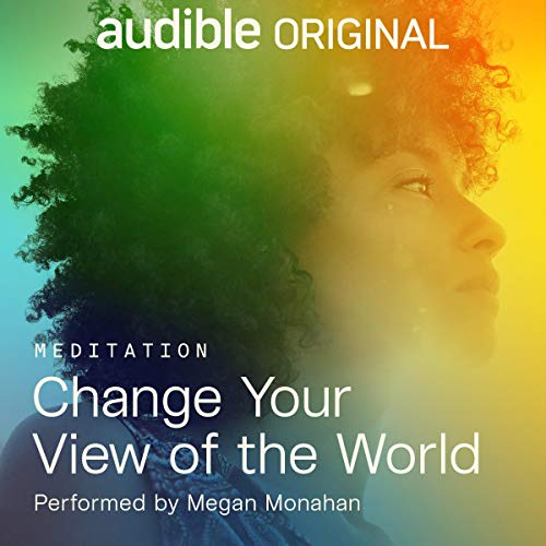 Change Your View of the World Audiobook By Megan Monahan cover art