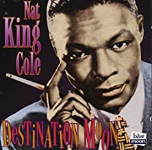 Destination Moon by Cole, Nat King (2004-11-16?