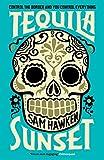 Tequila Sunset - Sam Hawken
