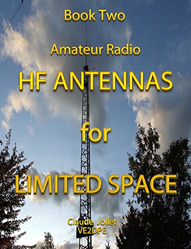 HF Antennas for Limited Space (Amateur Radio HF Antennas Book 2)