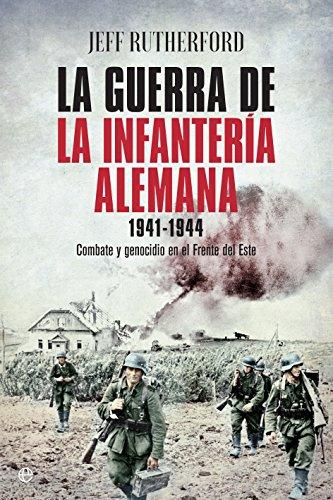 La guerra de la infantería alemana. 1941-1944 (Historia del siglo XX) eBook: Rutherford, Jeff, C. Vales, José: Amazon.es: Tienda Kindle
