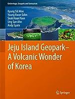 Jeju Island Geopark - A Volcanic Wonder of Korea (Geoheritage, Geoparks and Geotourism (1))