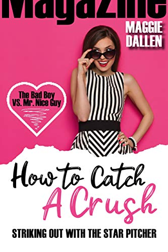 Striking Out with the Star Pitcher (How to Catch a Crush Book 1) by [Maggie Dallen]