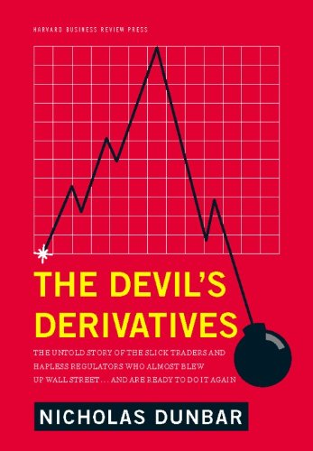 The Devil's Derivatives: The Untold Story of the Slick Traders and Hapless Regulators Who Almost Blew Up Wall Street . . . an (English Edition)