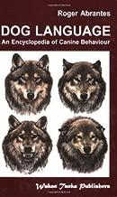 Dog Language: An Encyclopedia of Canine Behaviour