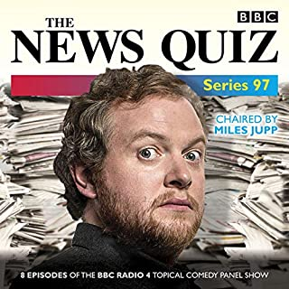 The News Quiz: Series 97     The topical BBC Radio 4 comedy panel show              By:                                                                                                                                 BBC Radio Comedy                               Narrated by:                                                                                                                                 Jo Brand,                                                                                        Miles Jupp,                                                                                        Bridget Christie,                   and others                 Length: 3 hrs and 42 mins     11 ratings     Overall 4.4