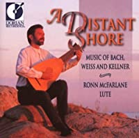A Distant Shore: Music of Bach, Weiss and Kellner (1997-02-18)