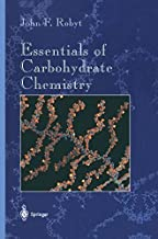 Essentials of Carbohydrate Chemistry (Springer Advanced Texts in Chemistry)