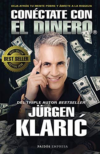 Conéctate Con El Dinero Spanish Edition Ebook Klaric Jürgen Kindle Store