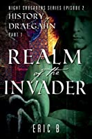 Realm of the Invader: Night Crusaders Series Episode 2: History of Draegahn, Part 1