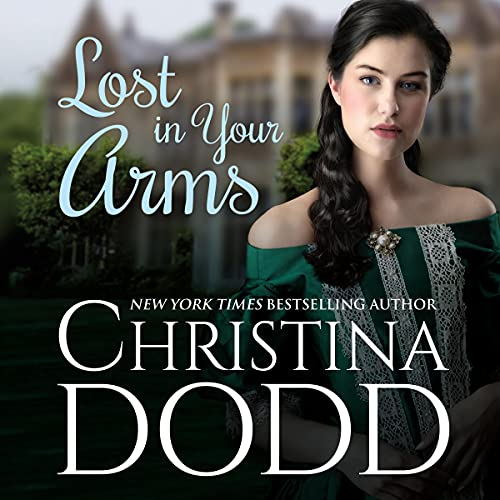 Lost in Your Arms Audiobook By Christina Dodd cover art