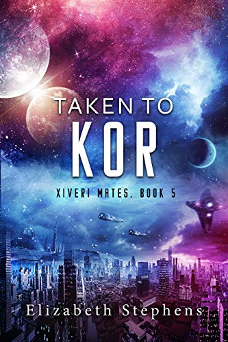 Taken to Kor: A Space Pirate Rom...
