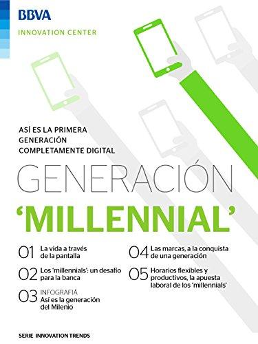 Ebook: Generación Millennial (Innovation Trends Series) eBook: BBVA Innovation Center, Innovation Center, BBVA: Amazon.es: Tienda Kindle