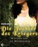 Die Tochter des Kriegers 2 - Im letzten Licht des Morgengrauens: Fantasy Liebesroman