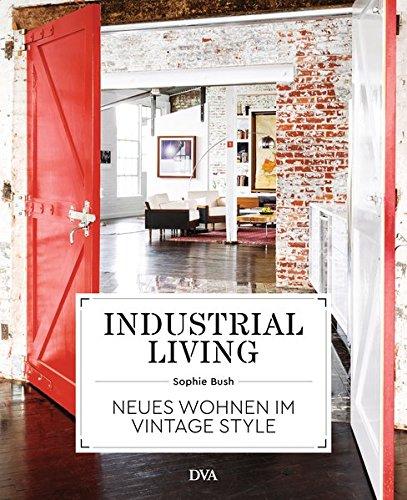 Industrial Living: Neues Wohnen im Vintage Style