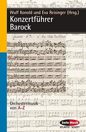 Konzertführer Barock: Orchestermusik von A-Z (Serie Musik)