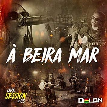 À Beira Mar (Live Session)