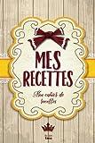 Mes Recettes: Mon cahier de recettes: Pour 100 recettes
